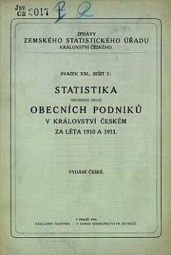 Statistika některých druhů obecních podniků v Království českém za léta 1910 a 1911 obálka knihy
