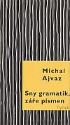 Sny gramatik, záře písmen: Setkání s Jorgem Luisem Borgesem
