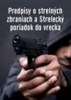 Predpisy o strelných zbraniach a Strelecký poriadok do vrecka