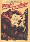 Příběhy statečných: Povídky a seriály ze starých časopisů 1938–1946