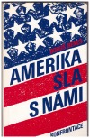 Amerika šla s námi