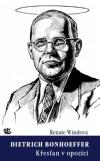 Dietrich Bonhoeffer: Křesťan v opozici