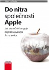 Do nitra společnosti Apple: Jak skutečně funguje nejobdivovanější firma světa