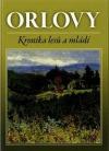 Orlovy - kronika lesů a mládí