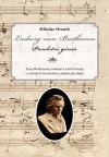 Ludwig van Beethoven - Poselství génia