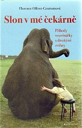 Slon v mé čekárně – Příhody veterinářky s divokými zvířaty obálka knihy