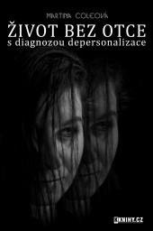 Život bez otce - s diagnozou depersonalizace