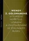 Vytváření nepřítele: Udávání a zastrašování ve stalinském Rusku