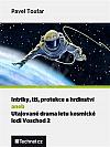 Intriky, lži, protekce i hrdinství aneb utajované drama letu kosmické lodi Voschod 2