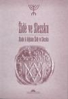 Židé ve Slezsku. Studie k dějinám Židů ve Slezsku