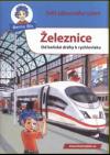 Železnice - Od koňské dráhy k rychlovlaku