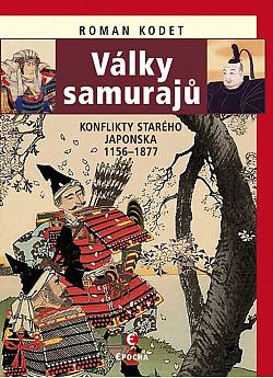 Války samurajů: Konflikty starého Japonska 1156–1877 obálka knihy