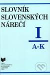 Slovník slovenských nárečí I (A - K)