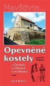 Opevněné kostely v Čechách, na Moravě a ve Slezsku - 2. část
