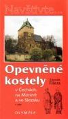 Opevněné kostely v Čechách, na Moravě a ve Slezsku - 1. část