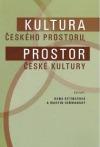 Kultura českého prostoru. Prostor české kultury