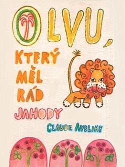 O lvu, který měl rád jahody obálka knihy