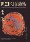 Reiki - mystická zkušenost: důležitá témata života, symboly a mistrovské zasvěcení