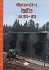 Dělostřelecká tvrz Hanička z let 1936 - 1938