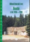 Dělostřelecká tvrz Bouda z let 1936-1938
