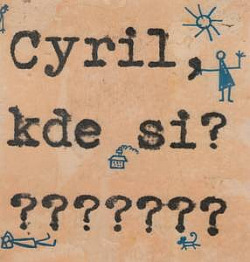Cyril, kde si? obálka knihy