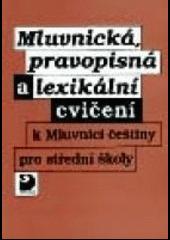 Mluvnická, pravopisná a lexikální cvičení k Mluvnici češtiny pro střední školy