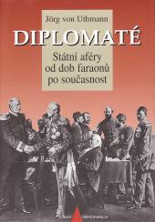 Diplomaté - Státní aféry od dob faraonů až po východní smlouvy