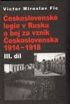 Československé legie v Rusku a boj za vznik Československa 1914–1918. III. díl