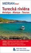 Turecká riviéra - Antalya * Alanya * Taurus