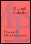 Bílá garda / Divadelní román