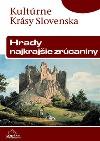 Kultúrne krásy Slovenska - Hrady-najkrajšie zrúcaniny