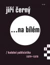 Jiří Černý... na bílém 2