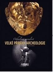 Velké příběhy archeologie: odhalená minulost