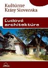 Kultúrne krásy Slovenska - Ľudová architektúra