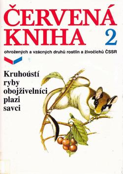 Červená kniha ohrožených a vzácných druhů rostlin a živočichů ČSSR 2 - Kruhoústí, ryby, obojživelníci, plazi a savci obálka knihy