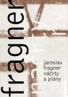 Jaroslav Fragner, náčrty a plány