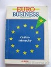 Jazykový průvodce Euro business česko-německý