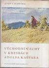 Východní Čechy v kresbách Adolfa Kašpara