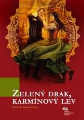 Zelený drak, karmínový lev obálka knihy