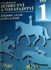 Učebnice jezdectví a vozatajství 1. díl - základní výcvik jezdce a koně