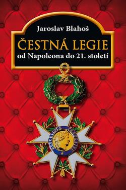 Čestná legie od Napoleona do 21. století obálka knihy