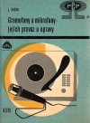 Gramofony a mikrofony, jejich provoz a opravy