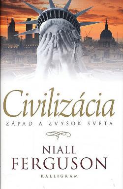 Civilizácia. Západ a zvyšok sveta obálka knihy