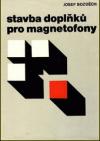 Stavba doplňků pro magnetofony