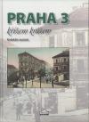 Praha 3 křížem krážem