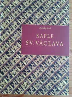 Kaple svatého Václava na pražském Hradě obálka knihy
