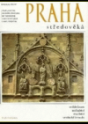 Praha středověká (čtvero knih o Praze)