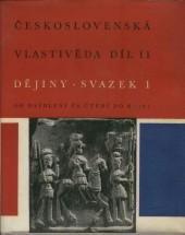 Československá vlastivěda. Díl II, Dějiny. Sv. 1, Osídlení čs. území do r. 1781