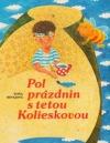 Pol prázdnin s tetou Kolieskovou