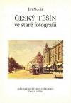 Český Těšín ve staré fotografii